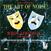(Who's Afraid Of?) The Art of Noise! 誰がアート・オブ・ノイズを... /