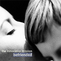 「Befriended | The Innocence Mission」