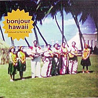 Bonjour Hawaii Produced By Kama Aina