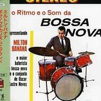ボサノヴァのリズムとサウンド / Milton Banana