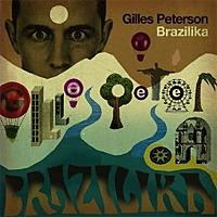Gilles Peterson Brazilika (Mixed Version)
