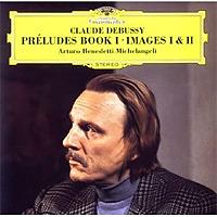 Debussy: Preludes (I); Images / Arturo Benedetti Michelangeli
