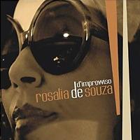 「D'Improvviso | Rosalia de Souza」
