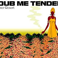 inner Resort~DUB ME TENDER
