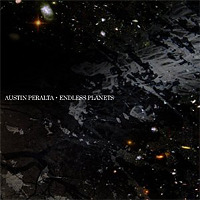 Endless Planets / Austin Peralta