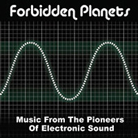Forbidden Planets - Music From the Pioneers of Electronic Sound
