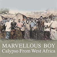 Marvellous Boy - Calypso from West Africa