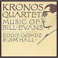 「Music of Bill Evans | Kronos Quartet」