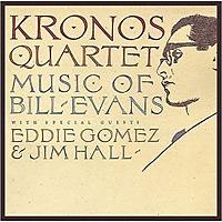Music of Bill Evans / Kronos Quartet