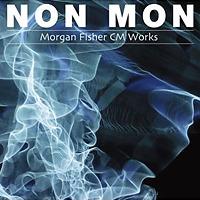 NON MON-Morgan Fisher CM Works-