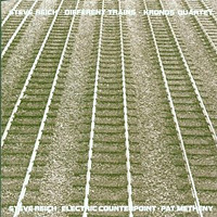Reich: Different Trains Electric Counterpoint / Steve Reich