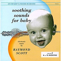 「Soothing Sounds for Baby, Vol. 2 | Raymond Scott」