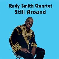 「Still Around | Rudy Smith Quartet」