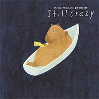 Still Crazy / Hiroaki Mizutani