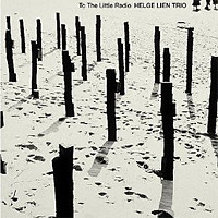 TO THE LITTLE RADIO / Helge Lien Trio
